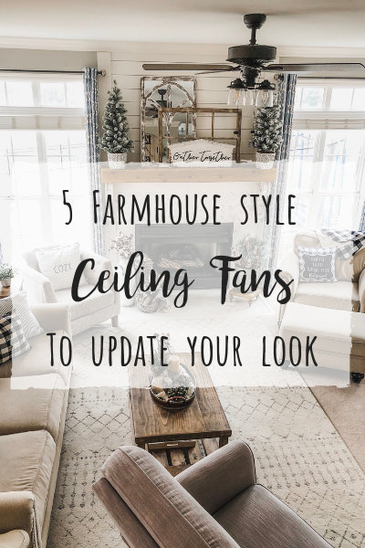 5 farmhouse ceiling fans that will instantly update your home!