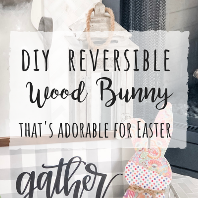 DIY Wood bunny turned into darling easter decor that is reversible!