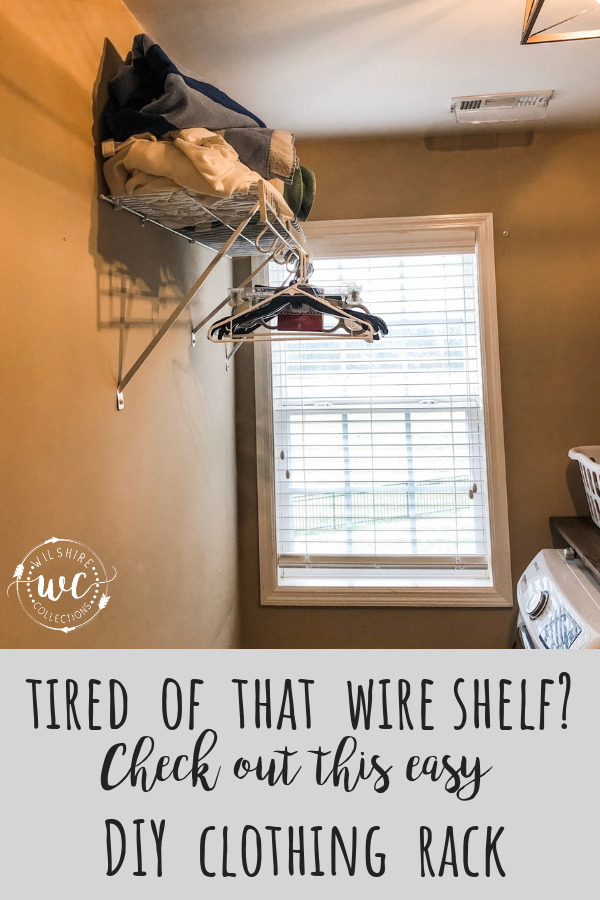 DIY clothing rack for your laundry room to replace the old wire shelf!