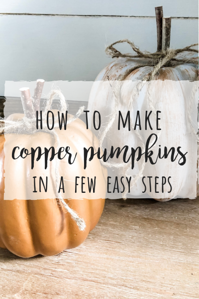 How to make copper pumpkins in a few easy steps!