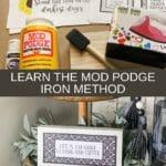 Learn the Mod Podge Iron Method